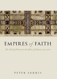 Empires of Faith: The Fall of Rome to the Rise of Islam, 500–700
