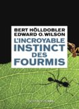 L'incroyable instinct des fourmis: de la culture du champignon à la civilisation [The Leafcutter Ants. Civilization by Instinct]