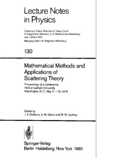 Mathematical methods and applications of scattering theory : proceedings of a conference held at Cath. Univ. Washington, D.C., May 21-25, 1979