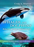 Whales and Dolphins: Behavior, Biology and Distribution