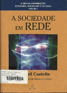 A era da informação: economia, sociedade e cultura. A sociedade em rede