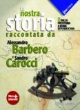 La nostra storia raccontata da Alessandro Barbero e Sandro Carocci Vol. 1. Dalla preistoria a Roma repubblicana