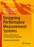 Designing Performance Measurement Systems: Theory and Practice of Key Performance Indicators