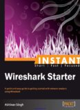 Wireshark Starter: A quick and easy guide to getting started with network analysis using Wireshark