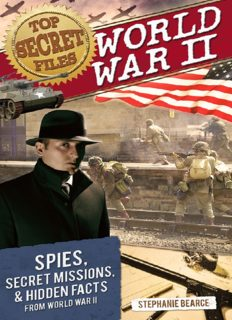 World War II. Spies, Secret Missions, and Hidden Facts from World War II