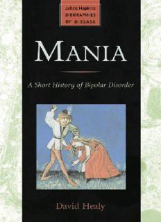 Mania: A Short History of Bipolar Disorder (Johns Hopkins Biographies of Disease)