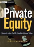 Private Equity: Transforming Public Stock Into Private Equity to Create Value