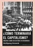 ¿Cómo terminará el capitalismo? : ensayos sobre un sistema en decadencia