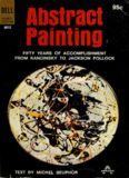 Abstract Painting. 50 Years of Accomplishment From Kandinsky to Jackson Pollock