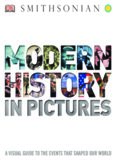 Modern history in pictures : a visual guide to the events that shaped our world