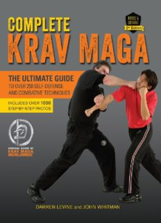 Complete Krav maga : the ultimate guide to over 250 self-defense and combative techniques