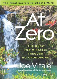 """At Zero: The Final Secrets to """"Zero Limits"""" The Quest for Miracles Through Hooponopono"""