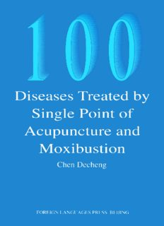 100 Diseases Treated by Single Point of Acupuncture and Moxibustion