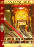 Lian Gong Mi Jue- Secret Methods of Acquiring External and Internal Mastery