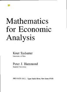Page 1 Mathematics for Economic Analysis Knut Sydsaeter University of Oslo Peter J. Hammond ...