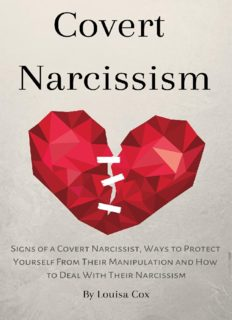 Covert Narcissism: Signs of a Covert Narcissist, Ways to Protect Yourself From Their Manipulation and How to Deal With Their Narcissism
