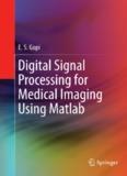 Digital Signal Processing for Medical Imaging Using Matlab