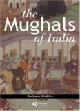 The Mughals of India (Peoples of Asia)