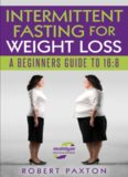 Intermittent Fasting For Weight Loss: A Beginners Guide To 16:8