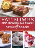 Ketogenic Diet: Fat Bombs 100 Irresistible Sweet & Savory Snacks (Ketogenic Diet Fat Bomb, Fat