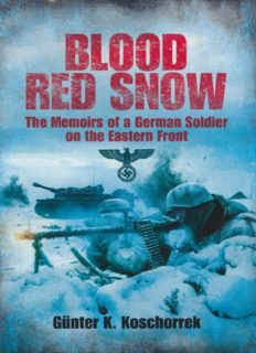 Blood red snow : the memoirs of a German soldier on the Eastern Front