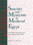 Sanctity and Mysticism in Medieval Egypt: The Wafa Sufi Order and the Legacy of Ibn Arabi