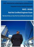RHCE - RH302 Red Hat Certified Engineer Certification Exam Preparation Course in a Book for Passing the RHCE - RH302 Red Hat Certified Engineer Exam - ... on Your First Try Certification Study Guide