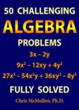 50 Challenging Algebra Problems (Fully Solved) Chris McMullen Improve your Math Fluency Zishka