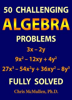 50 Challenging Algebra Problems (Fully Solved) Chris McMullen Improve your Math Fluency Zishka Publishing