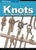 Knots You Need to Know: Easy-to-Follow Guide to the 30 Most Useful Knots