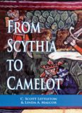 From Scythia to Camelot: A Radical Reassessment of the Legends of King Arthur, the Knights of the Round Table, and the Holy Grail