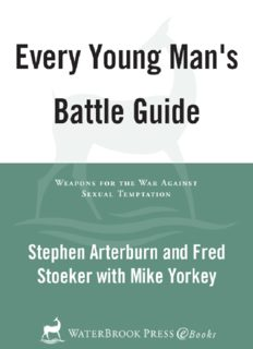 Every Young Man's Battle Guide. Weapons for the War Against Sexual Temptation