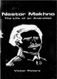 Nestor Makhno: The Life of an Anarchist