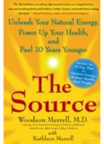 The Source: Unleash Your Natural Energy, Power Up Your Health, and Feel 10 Years Younger