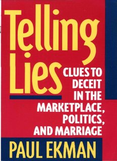 Telling Lies: Clues to Deceit in the Marketplace, Politics, and