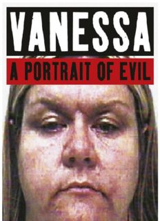 Vanessa  A Portrait of Evil
