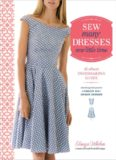 Sew many dresses, sew little time : the ultimate dressmaking guide : interchangeable patterns to create 200+ unique dresses