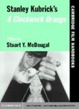 Stanley Kubrick's A Clockwork Orange (Cambridge Film Handbooks)