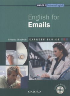 Page 1 OXFORD Business English English for Emails Rebecca Chapman ...