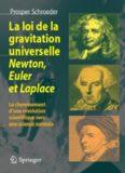 La loi de la gravitation universelle - Newton, Euler et Laplace: Le cheminement d'une révolution