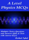A Level Physics Quiz Questions Answers: Multiple Choice MCQ Practice Tests