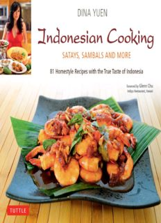 Indonesian cooking : Satays, Sambals and more : 81 homestyle recipes with the treue taste of Indonesia