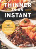 Thinner in an Instant Cookbook: Great-Tasting Dinners with 350 Calories or Less from the Instant Pot or Other Electric Pressure Cooker