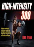 High-intensity 300 : intense workouts including 40 of the toughest tests for the ultimate challenge