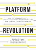 Platform Revolution: How Networked Markets Are Transforming the Economy---and How to Make Them Work