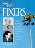 The fixers : Eddie Mannix, Howard Strickling, and the MGM publicity machine