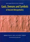 Gods, Demons and Symbols of Ancient Mesopotamia