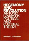 Hegemony and Revolution: Antonio Gramsci's Political and Cultural Theory