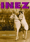 Inez: The Life and Times of Inez Milholland