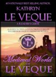 The Medieval World of Kathryn Le Veque A Reader's Guide